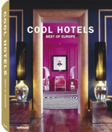 Cool Hotels: Best of Europe