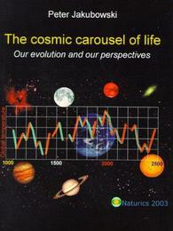 The cosmic carousel of life
