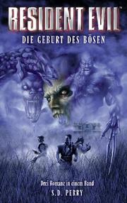 Resident Evil Sammelband Band 1: Die Geburt des Bösen