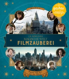 J. K. Rowlings magische Welt: Filmzauberei 1 - Figuren und Orte aus den Filmen
