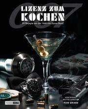 Lizenz zum Kochen - 50 Rezepte aus der Welt von James Bond 007 - Cover