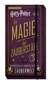 Aus den Filmen zu Harry Potter: Die Magie der Zauberstäbe: Fantastische Objekte aus der Zauberwelt