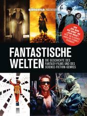 Cinema präsentiert: Phantastische Welten - Die Geschichte des Fantasy-Films und des Science-Fiction-Genres