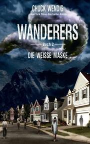 Wanderers 2 - Die weiße Maske