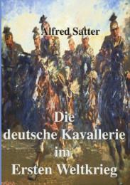 Die deutsche Kavallerie im ersten Weltkrieg