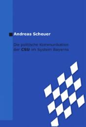 Die politische Kommunikation der CSU im System Bayerns