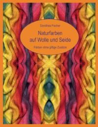 Naturfarben auf Wolle und Seide
