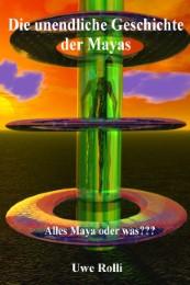 Die unendliche Geschichte der Mayas
