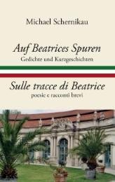 Auf Beatrices Spuren - Sulle tracce di Beatrice