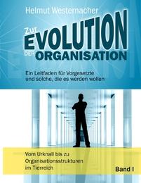 Zur Evolution der Organisation - Band I