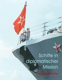 Schiffe in diplomatischer Mission
