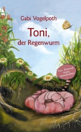 Toni, der Regenwurm