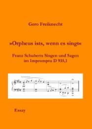 'Orpheus ists, wenn es singt'