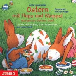 Ostern mit Hops und Moppel/Morgen ist Ostern, Dani!/Wo sind die Eier, kleiner Osterhase?