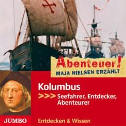 Kolumbus - Seefahrer, Entdecker, Abenteurer