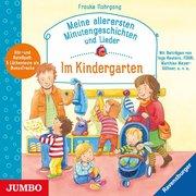 Meine allerersten Minutengeschichten und Lieder - Im Kindergarten