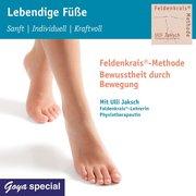 Lebendige Füße: Sanft, Individuell, Kraftvoll