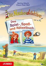 Die Nordseedetektive - Das Spiel-, Spaß- und Rätselbuch