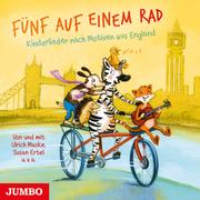Fünf auf einem Rad. Kinderlieder nach Motiven aus England
