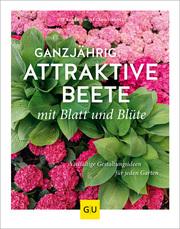 Ganzjährig attraktive Beete mit Blatt und Blüte - Cover