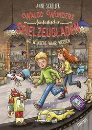 Waldo Wunders fantastischer Spielzeugladen - Wo Wünsche wahr werden - Cover