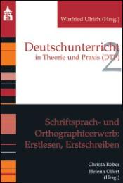 Schriftsprach- und Orthographieerwerb: Erstlesen, Erstschreiben