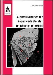 Auswahlkriterien für Gegenwartsliteratur im Deutschunterricht