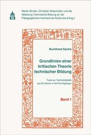Grundlinien einer kritischen Theorie technischer Bildung 1