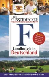Der Feinschmecker: Landhotels in Deutschland