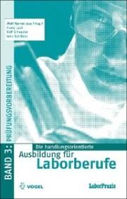 Die handlungsorientierte Ausbildung für Laborberufe / Prüfungsvorbereitung