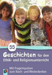 55 Geschichten für den Ethik- und Religionsunterricht