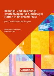 Bildungs- und Erziehungsempfehlungen für Kindertagesstätten in Rheinland-Pfalz plus Qualitätsempfehlungen
