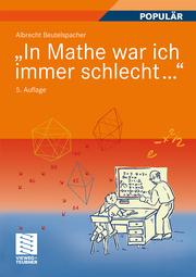 'In Mathe war ich immer schlecht...'