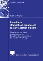 Kapazitierte stochastisch-dynamische Facility-Location-Planung