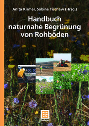 Handbuch naturnahe Begrünung von Rohböden
