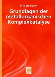 Grundlagen der metallorganischen Komplexkatalyse