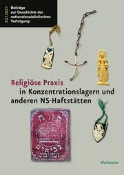 Religiöse Praxis in Konzentrationslagern und anderen NS-Haftstätten