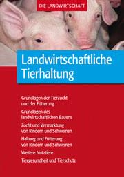 Landwirtschaftliche Tierhaltung (Komplettausgabe)