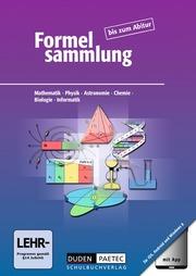 Formelsammlung bis zum Abitur, Mathematik, Physik, Astronomie, Chemie, Biologie, Informatik, Allgemeine Ausgabe