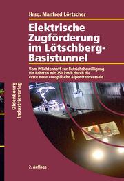 Elektrische Zugförderung im Lötschberg-Basistunnel