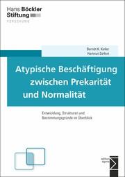 Atypische Beschäftigung zwischen Prekarität und Normalität