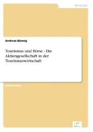 Tourismus und Börse - Die Aktiengesellschaft in der Tourismuswirtschaft