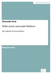 Wilde Action und sanfte Wellness