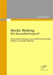 Nordic Walking ' Ein Gesundheitssport?