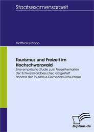 Tourismus und Freizeit im Hochschwarzwald