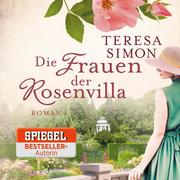 Die Frauen der Rosenvilla (Ungekürzt)