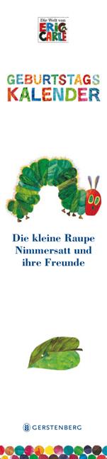 Die kleine Raupe Nimmersatt und ihre Freunde