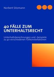 40 Fälle zum Unterhaltsrecht