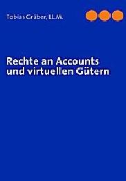 Rechte an Accounts und virtuellen Gütern