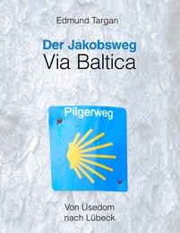 Der Jakobsweg - Via Baltica